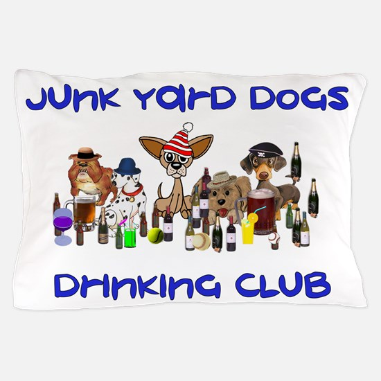 Junk Yard Dogs Drinking Club Pillow Case