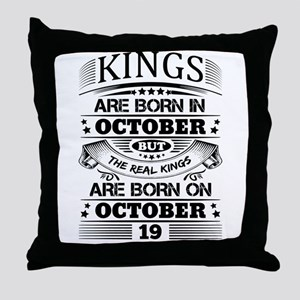 Real Kings Are Born On October 19 Throw Pillow
