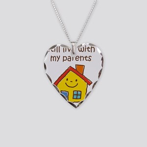 Still Live with Parents Necklace Heart Charm