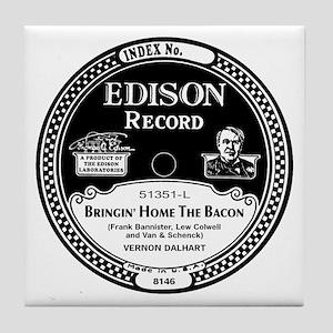 Bringin Home the Bacon Edison record  Tile Coaster