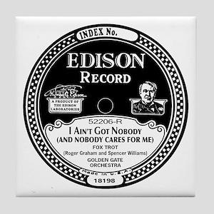 I Aint Got Nobody Edison Record Label Tile Coaster
