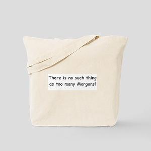 Too many Morgans? Tote Bag