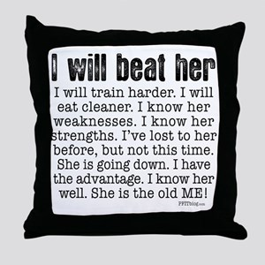 I Will Beat Her Throw Pillow