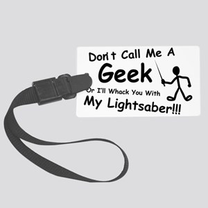 Dont Call Me a Geek Large Luggage Tag