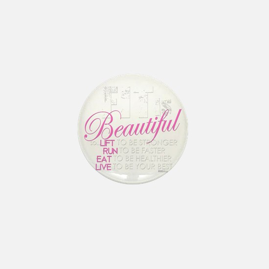 Fit Is Beautiful Mini Button
