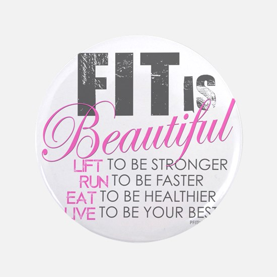 """Fit is Beautiful 3.5"""" Button"""