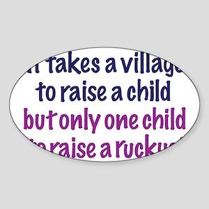 Raise a ruckus! Sticker (Oval)