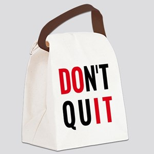 do it, don't quit, motivational t Canvas Lunch Bag