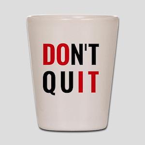 do it, don't quit, motivational text de Shot Glass