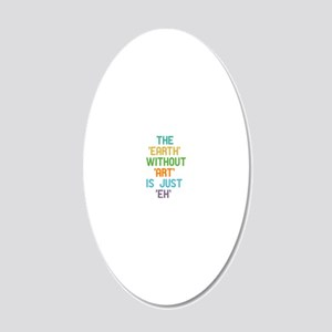The Earth Without Art 20x12 Oval Wall Decal
