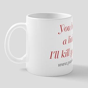 You Become A Liability Ill Kill Ya Myse Mug