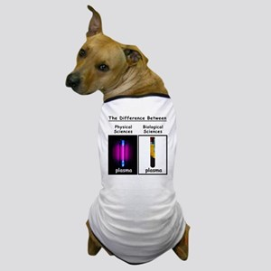 Difference Plasma Dog T-Shirt