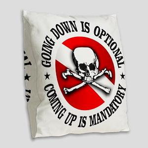Going Down Is Optional Burlap Throw Pillow