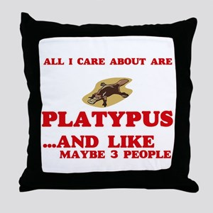 All I care about are Platypus Throw Pillow