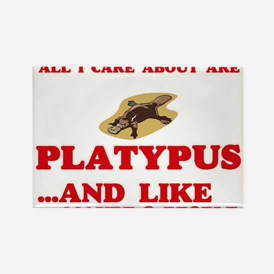 All I care about are Platypus Magnets