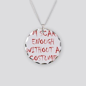 Im Scary Enough Without A Co Necklace Circle Charm