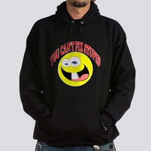 You Cant Fix Stupid Hoodie