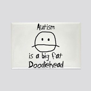 Autism is a Big Fat Doodiehead Rectangle Magnet