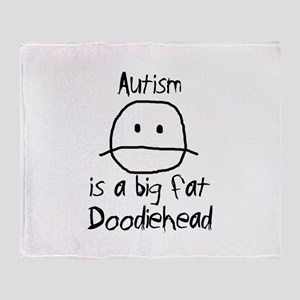 Autism is a Big Fat Doodiehead Throw Blanket