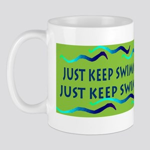 Just keep swimming bumpersticker Mug