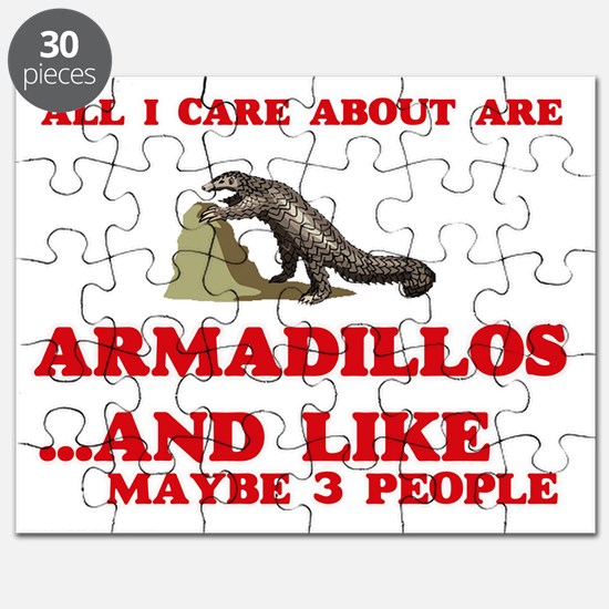 All I care about are Armadillos Puzzle