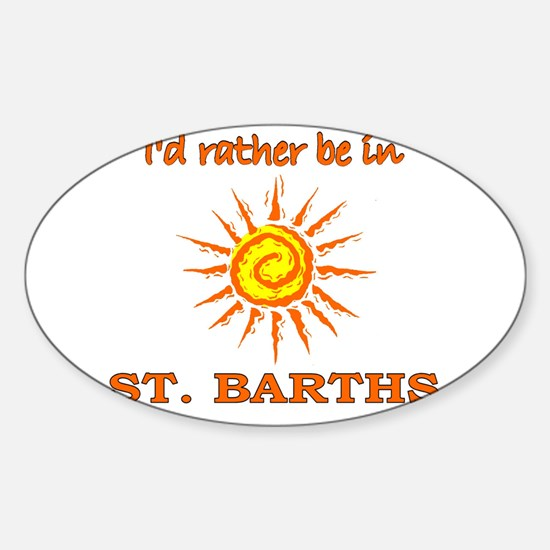 I'd Rather Be In St. Barths Oval Decal
