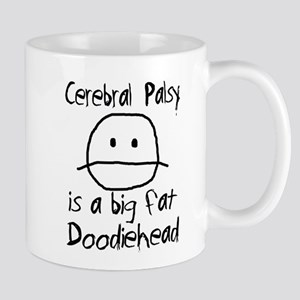 Cerebral Palsy is a Big Fat Doodiehead Mug