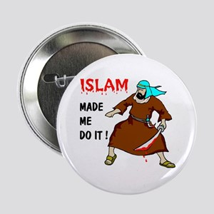 ISLAM MADE ME DO IT Button
