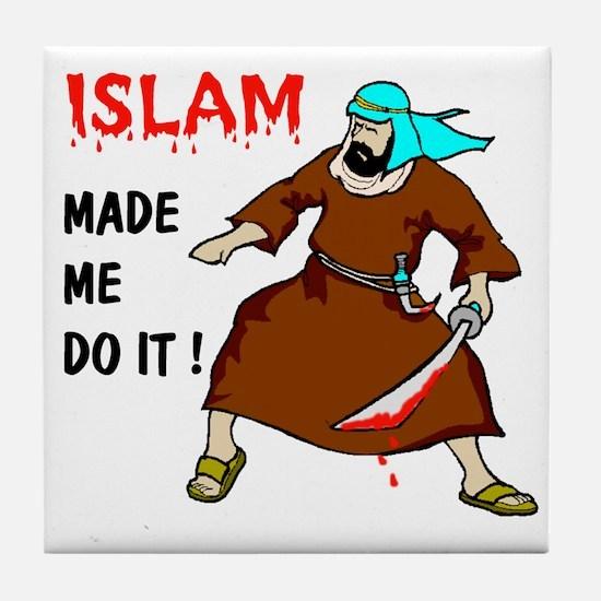 ISLAM MADE ME DO IT Tile Coaster