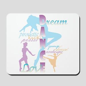 Dream Dance Love Mousepad