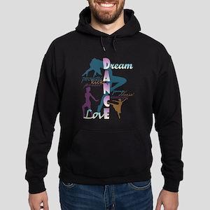 Dream Dance Love Hoodie