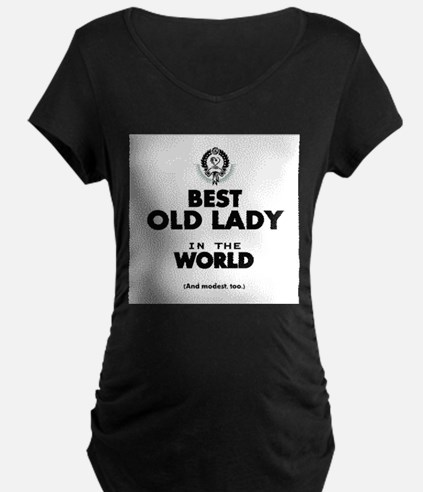 The Best in the World Old Lady Maternity T-Shirt
