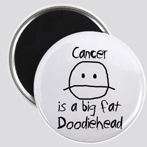 Cancer is a Big Fat Doodiehead Magnet