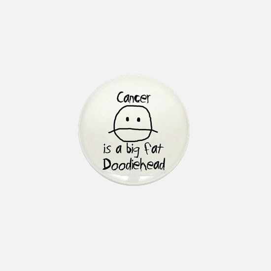 Cancer is a Big Fat Doodiehead Mini Button