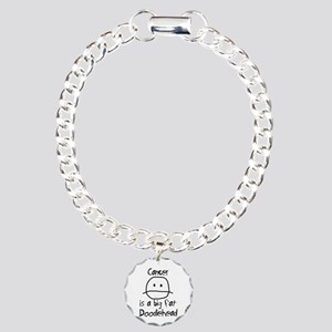 Cancer is a Big Fat Doodiehead Charm Bracelet, One
