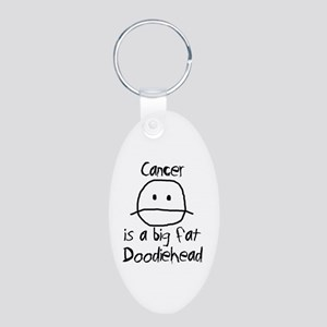 Cancer is a Big Fat Doodiehead Aluminum Oval Keych