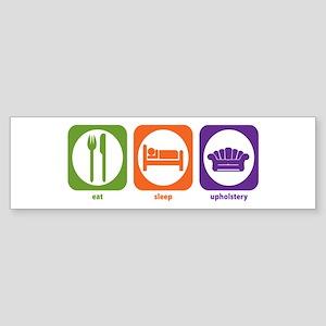 Eat Sleep Upholstery Bumper Sticker