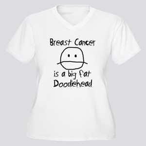 Breast Cancer is a Big Fat Doodiehead Women's Plus