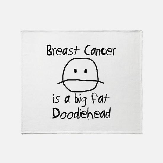 Breast Cancer is a Big Fat Doodiehead Throw Blanke