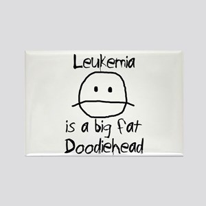 Leukemia is a Big Fat Doodiehead Rectangle Magnet
