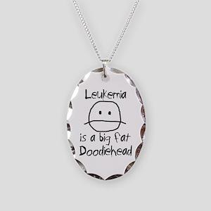 Leukemia is a Big Fat Doodiehead Necklace Oval Cha
