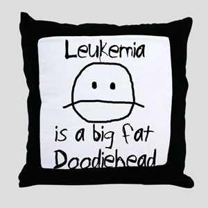 Leukemia is a Big Fat Doodiehead Throw Pillow