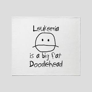 Leukemia is a Big Fat Doodiehead Throw Blanket
