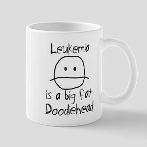Leukemia is a Big Fat Doodiehead Mug