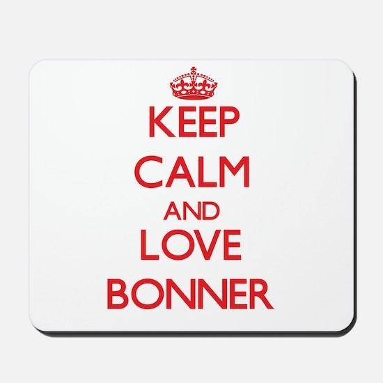 Keep calm and love Bonner Mousepad