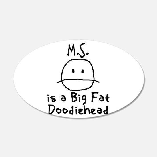 M.S. is a Big Fat Doodiehead Decal Wall Sticker