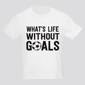 soccer - whats life without goals T-Shirt