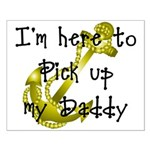 Gold Navy Here to pick up my Daddy Small Poster