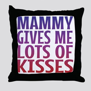 Mammy Gives Me Lots Of Kisses Throw Pillow