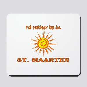I'd Rather Be In St. Maarten Mousepad